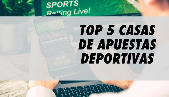 Top 5 Mejores Casas de Apuestas Deportivas